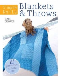 Blankets & Throws: 10 Great Designs to Choose from (Paperback)