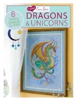 I Love Cross Stitch Dragons & Unicorns: 8 Fantasy Creatures to Stitch (Paperback)