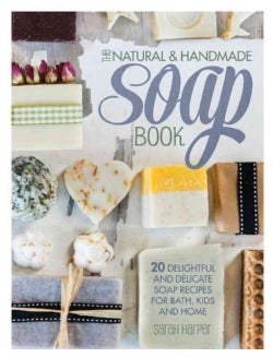 The Natural & Handmade Soap Book (Paperback)