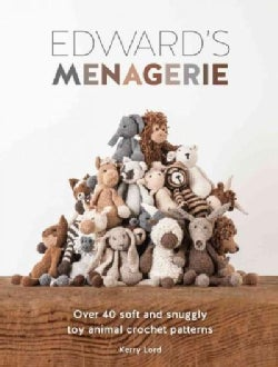 Edward's Menagerie: Over 40 Soft and Snuggly Toy Animal Crochet Patterns (Paperback)