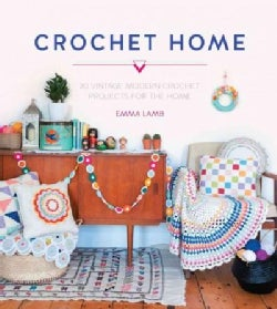 Crochet Home: 20 Vintage Modern Crochet Projects for the Home (Paperback)