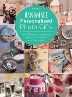 Handmade Personalized Photo Gifts: Over 75 Creative DIY Gifts and Keepsakes to Make from Your Photographs (Paperback)