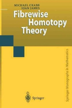 Fibrewise Homotopy Theory (Paperback)