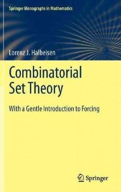 Combinatorial Set Theory: With a Gentle Introduction to Forcing (Hardcover)