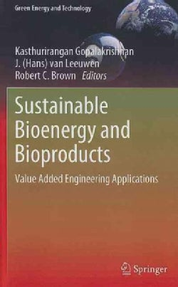 Sustainable Bioenergy and Bioproducts: Value Added Engineering Applications (Hardcover)
