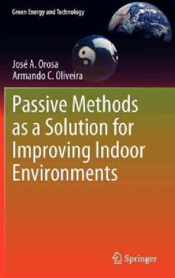 Passive Methods As a Solution for Improving Indoor Environments (Hardcover)