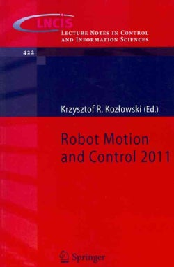 Robot Motion and Control 2011 (Paperback)