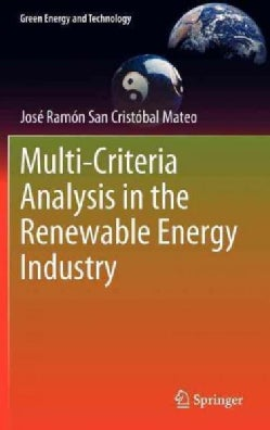 Multi-Criteria Analysis in the Renewable Energy Industry (Hardcover)