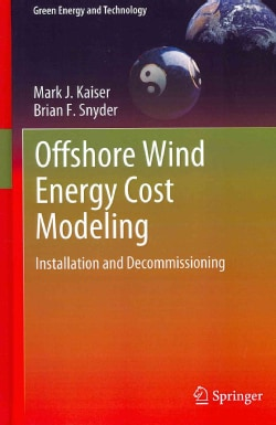 Offshore Wind Energy Cost Modeling: Installation and Decommissioning (Hardcover)