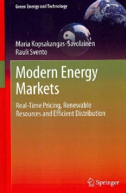 Modern Energy Markets: Real-Time Pricing, Renewable Resources and Efficient Distribution (Hardcover)