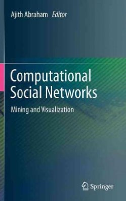 Computational Social Networks: Mining and Visualization (Hardcover)