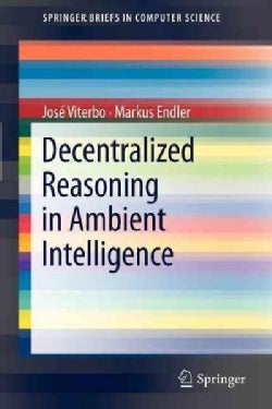 Decentralized Reasoning in Ambient Intelligence (Paperback)