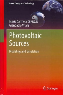 Photovoltaic Sources: Modeling and Emulation (Hardcover)