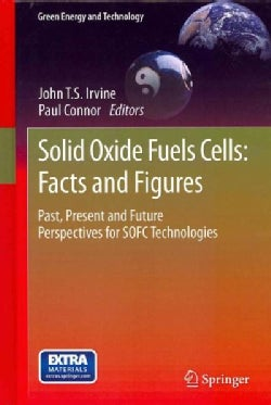 Solid Oxide Fuels Cells: Facts and Figures: Past, Present and Future Perspectives for SOFC Technologies (Hardcover)