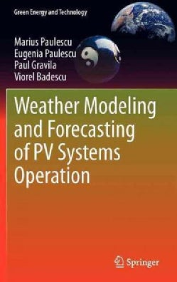 Weather Modeling and Forecasting of PV Systems Operation (Hardcover)