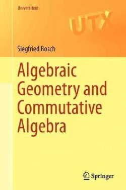 Algebraic Geometry and Commutative Algebra (Paperback)