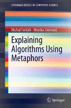 Explaining Algorithms Using Metaphors (Paperback)