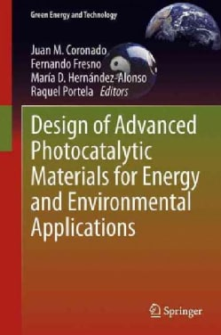 Design of Advanced Photocatalytic Materials for Energy and Environmental Applications (Hardcover)