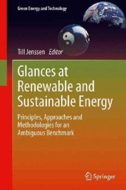 Glances at Renewable and Sustainable Energy: Principles, Approaches and Methodologies for an Ambiguous Benchmark (Hardcover)