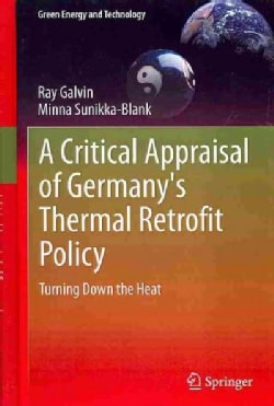 A Critical Appraisal of Germany's Thermal Retrofit Policy: Turning Down the Heat (Hardcover)