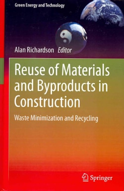 Reuse of Materials and Byproducts in Construction: Waste Minimization and Recycling (Hardcover)