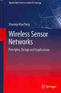 Wireless Sensor Networks: Principles, Design and Applications (Hardcover)