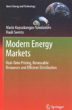 Modern Energy Markets: Real-Time Pricing, Renewable Resources and Efficient Distribution (Paperback)