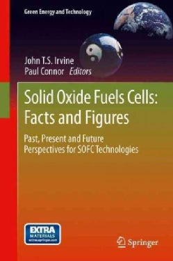 Solid Oxide Fuels Cells: Facts and Figures: Past Present and Future Perspectives for Sofc Technologies (Paperback)