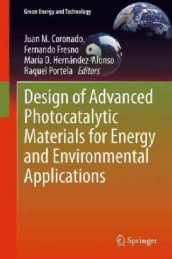 Design of Advanced Photocatalytic Materials for Energy and Environmental Applications (Paperback)
