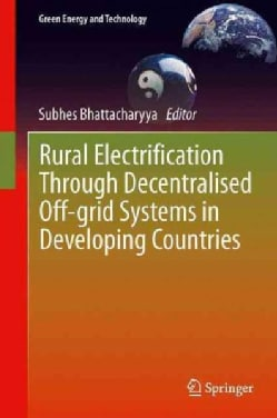 Rural Electrification Through Decentralised Off-grid Systems in Developing Countries (Paperback)