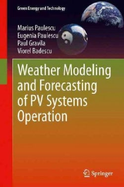 Weather Modeling and Forecasting of Pv Systems Operation (Paperback)