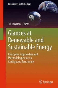 Glances at Renewable and Sustainable Energy: Principles, Approaches and Methodologies for an Ambiguous Benchmark (Paperback)