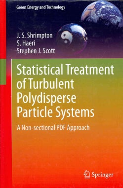 Statistical Treatment of Turbulent Polydisperse Particle Systems: A Non-sectional Pdf Approach (Hardcover)