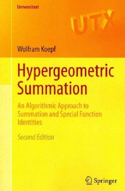 Hypergeometric Summation: An Algorithmic Approach to Summation and Special Function Identities (Paperback)