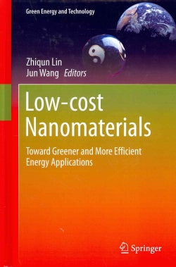 Low-Cost Nanomaterials: Toward Greener and More Efficient Energy Applications (Hardcover)