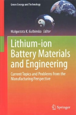Lithium-Ion Battery Materials and Engineering: Current Topics and Problems from the Manufacturing Perspective (Hardcover)