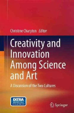 Creativity and Innovation Among Science and Art: A Discussion of the Two Cultures (Hardcover)