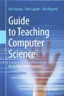 Guide to Teaching Computer Science: An Activity-based Approach (Hardcover)