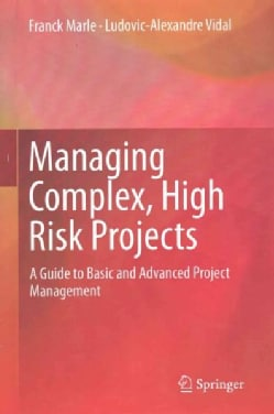 Managing Complex, High Risk Projects: A Guide to Basic and Advanced Project Management (Hardcover)