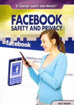 Facebook Safety and Privacy (Paperback)