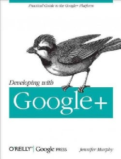 Developing With Google+ (Paperback)