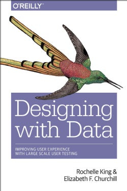 Designing With Data: Improving the User Experience With A/B Testing (Paperback)