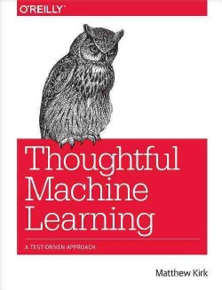 Thoughtful Machine Learning (Paperback)