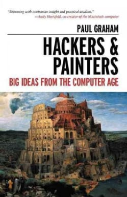 Hackers & Painters: Big Ideas from the Computer Age (Paperback)