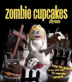 Zombie Cupcakes: From the Grave to the Table with 16 Cupcake Corpses (Paperback)
