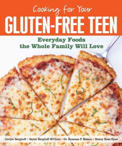 Cooking for Your Gluten-Free Teen: Everyday Foods the Whole Family Will Love (Paperback)
