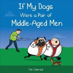 If My Dogs Were a Pair of Middle-aged Men (Hardcover)