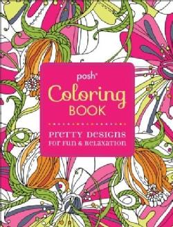 Posh Coloring Book: Pretty Designs for Fun & Relaxation (Paperback)
