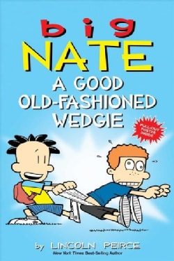 Big Nate 17: A Good Old-fashioned Wedgie (Paperback)