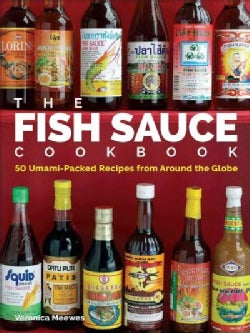 The Fish Sauce Cookbook: 50 Umami-Packed Recipes from Around the Globe (Hardcover)